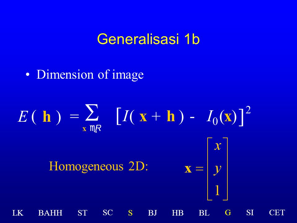 S [ ] E ( h ) = I ( x + h ) - I0 ( x ) 2 Generalisasi 1b